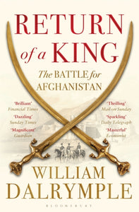 Return of a King : The Battle for Afghanistan-9781408831595