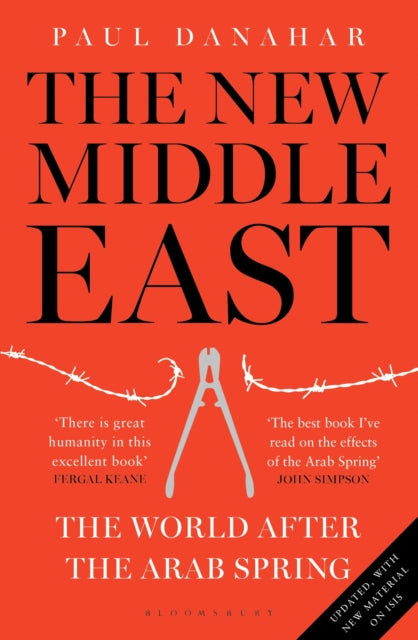 The New Middle East : The World After the Arab Spring-9781408870174
