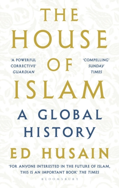 The House of Islam : A Global History-9781408872284