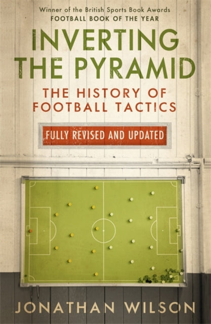 Inverting the Pyramid : The History of Football Tactics-9781409128649