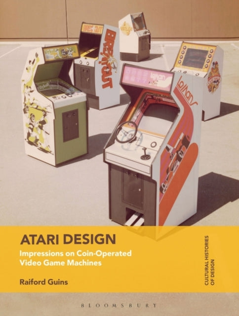Atari Design: Impressions on Coin-Operated Video Game Machines