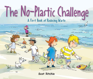 Join The No-plastic Challenge! : A First Book of Reducing Waste-9781525302404