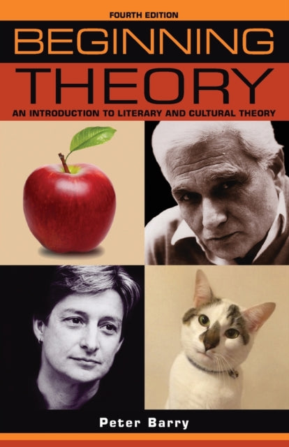 Beginning Theory : An Introduction to Literary and Cultural Theory: Fourth Edition-9781526121790
