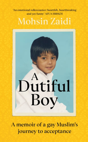 A Dutiful Boy : A memoir of a gay Muslim's journey to acceptance-9781529110142