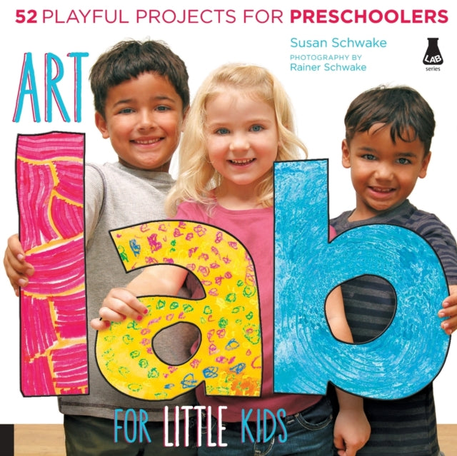 Art Lab for Little Kids : 52 Playful Projects for Preschoolers : 2-9781592538362