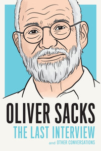 Oliver Sacks: The Last Interview-9781612195773