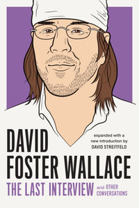 David Foster Wallace: The Last Interview : And Other Conversations-9781612197418