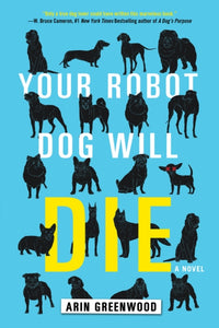 Your Robot Dog Will Die-9781616958527