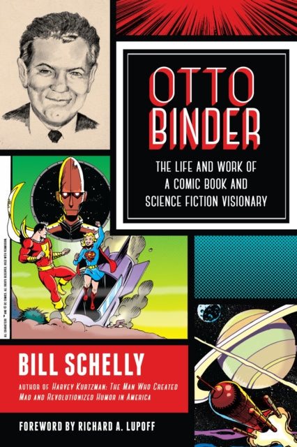 Otto Binder : The Life and Work of a Comic Book and Science Fiction Visionary-9781623170370