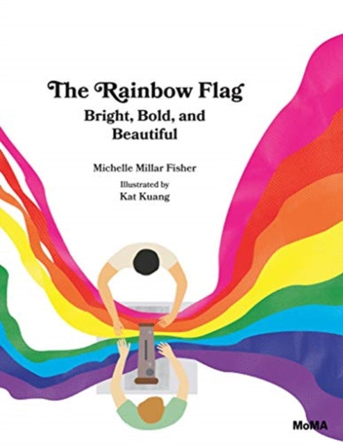 The Rainbow Flag : Bright, Bold, and Beautiful-9781633450783