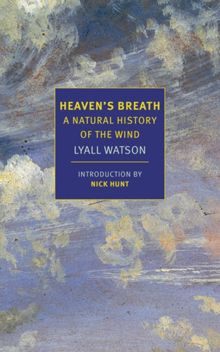 Heaven's Breath : A Natural History of the Wind-9781681373690