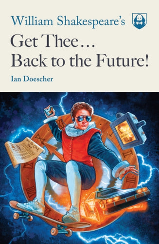 William Shakespeare's Get Thee Back to the Future!-9781683690948