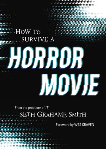 How to Survive A Horror Movie : All the Skills to Dodge the Kills-9781683691464
