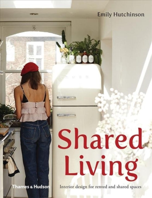 Shared Living : Interior design for rented and shared spaces-9781760760168