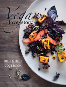 Vegan Love Story : Tibits and Hiltl: The Cookbook-9781780265452