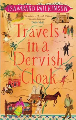 Travels in a Dervish Cloak-9781780601502