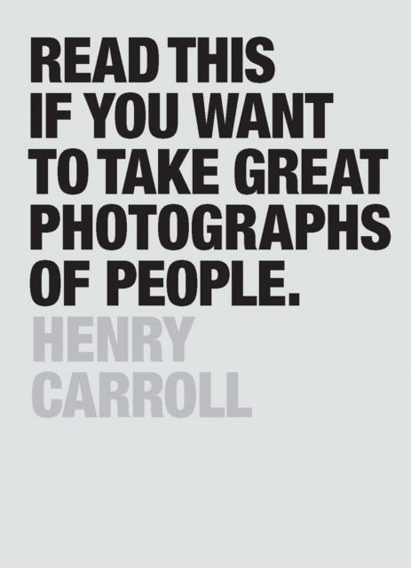 Read This if You Want to Take Great Photographs of People-9781780676241