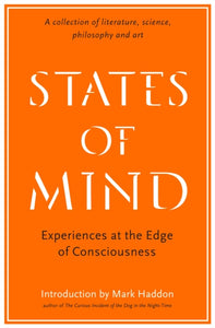 States of Mind : Experiences at the Edge of Consciousness - An Anthology-9781781256558