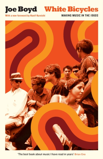 White Bicycles : Making Music in the 1960s-9781781257944