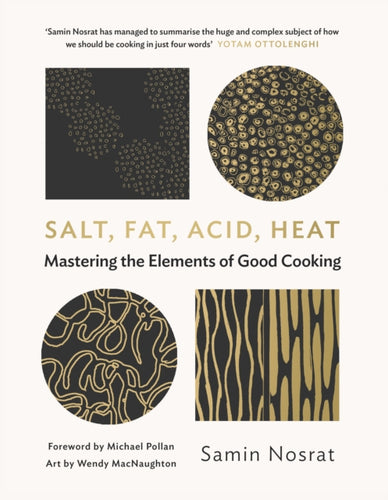Salt, Fat, Acid, Heat : Mastering the Elements of Good Cooking-9781782112303