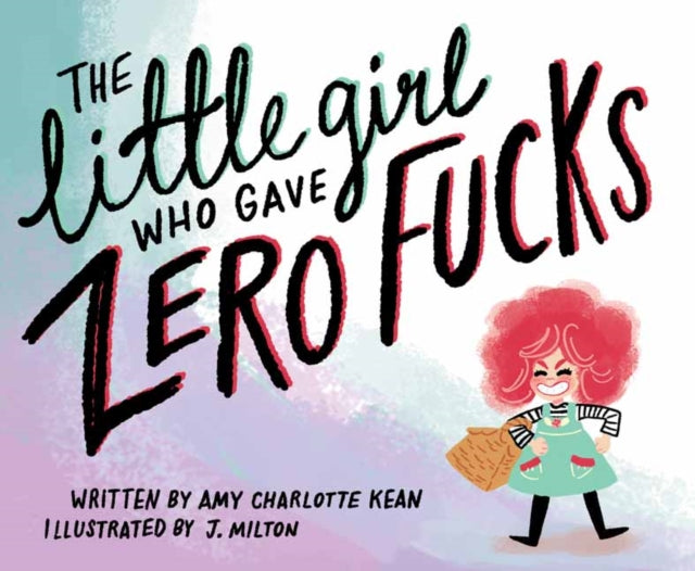 The Little Girl Who Gave Zero Fucks-9781783526451