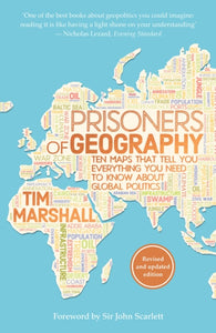 Prisoners of Geography : Ten Maps That Tell You Everything You Need to Know About Global Politics-9781783962433