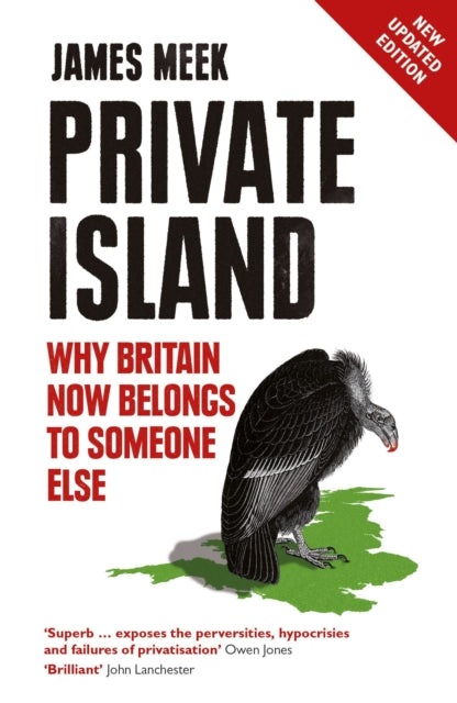 Private Island : Why Britain Now Belongs to Someone Else-9781784782061