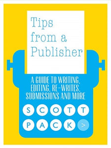 Tips from a Publisher : A Guide to Writing, Editing, Submitting and Publishing Your Book-9781785631443