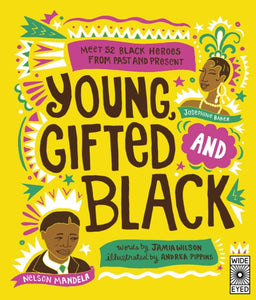 Young Gifted and Black : Meet 52 Black Heroes from Past and Present-9781786039835