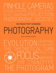 100 Ideas that Changed Photography-9781786275684