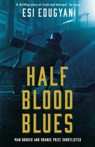 Half Blood Blues : Shortlisted for the Man Booker Prize 2011-9781788161770