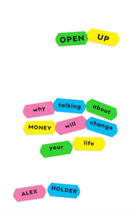 Open Up : Why Talking About Money Will Change Your Life-9781788161886