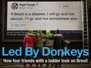 Led by Donkeys : How four friends with a ladder took on Brexit-9781838950194