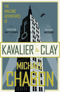 The Amazing Adventures of Kavalier and Clay-9781841154930