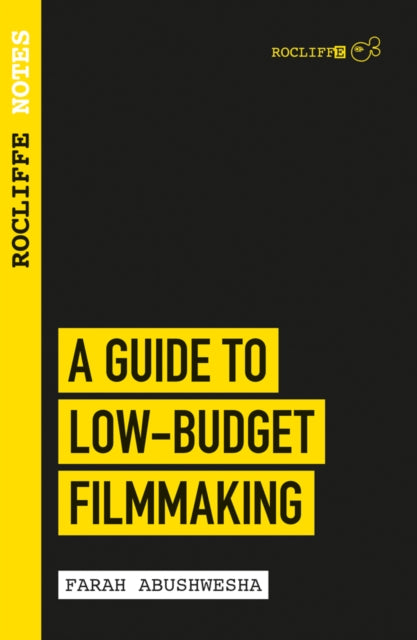 Rocliffe Notes - A Guide To Low Budget Film-making : Rocliffe Notes-9781843449140
