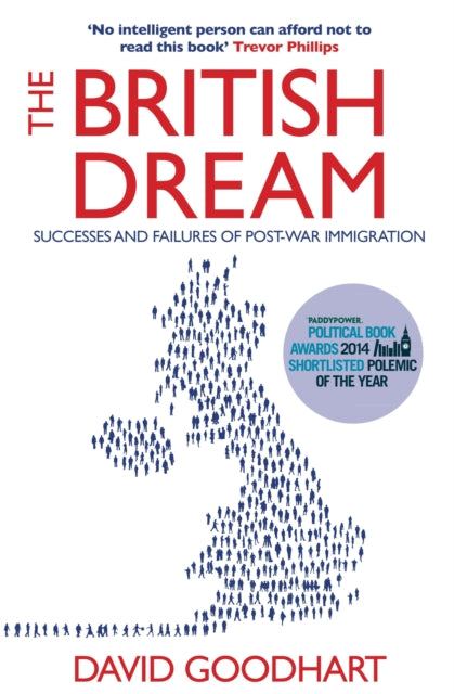 The British Dream : Successes and Failures of Post-war Immigration-9781843548065
