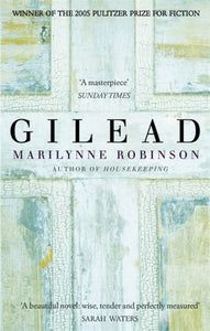 Gilead : Winner of the Pulitzer Prize for Fiction-9781844081486