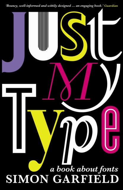 Just My Type : A Book About Fonts-9781846683022
