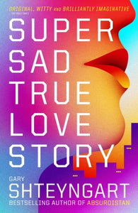 Super Sad True Love Story-9781847082497
