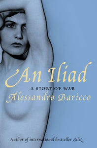 An Iliad : A Story of War-9781847671035