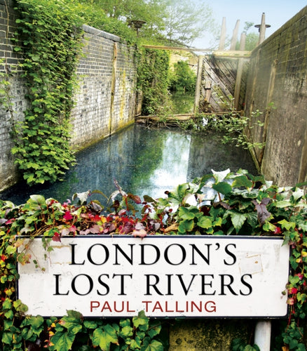 London's Lost Rivers-9781847945976