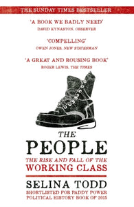 The People : The Rise and Fall of the Working Class, 1910-2010-9781848548824