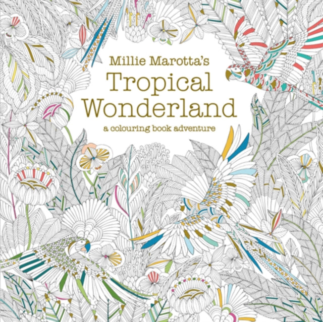 Millie Marotta's Tropical Wonderland : a colouring book adventure : 2-9781849942850