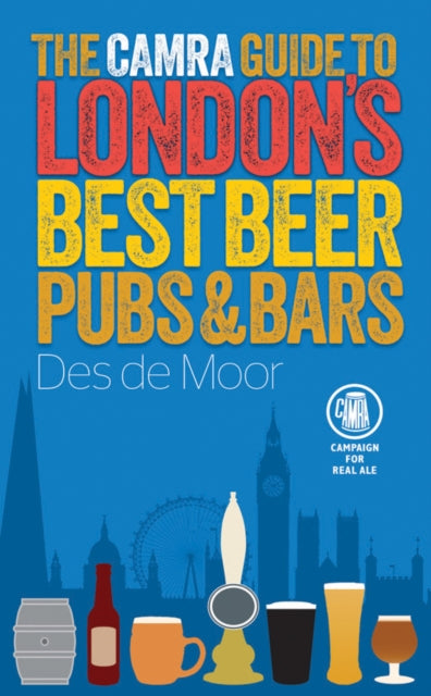 The CAMRA Guide to London's Best Beer, Pubs & Bars-9781852493233