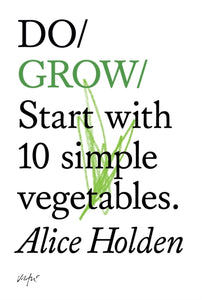 Do Grow : Start with 10 Simple Vegetables-9781907974021