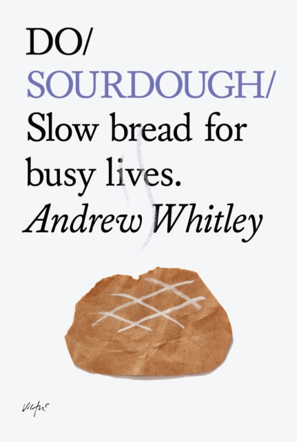 Do Sourdough : Slow Bread for Busy Lives-9781907974113