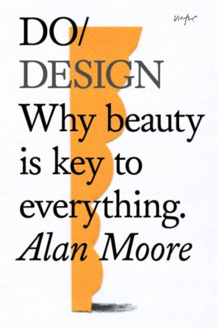 Do Design : Why Beauty is Key to Everything-9781907974281