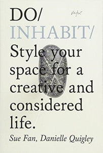 Do Inhabit : Style Your Space for a More Creative and Considered Life-9781907974489
