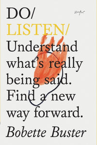 Do Listen : Understand What Is Really Being Said. Find a New Way Forward.-9781907974526