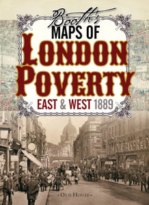 Booth's Maps of London Poverty, 1889 : East & West London-9781908402806
